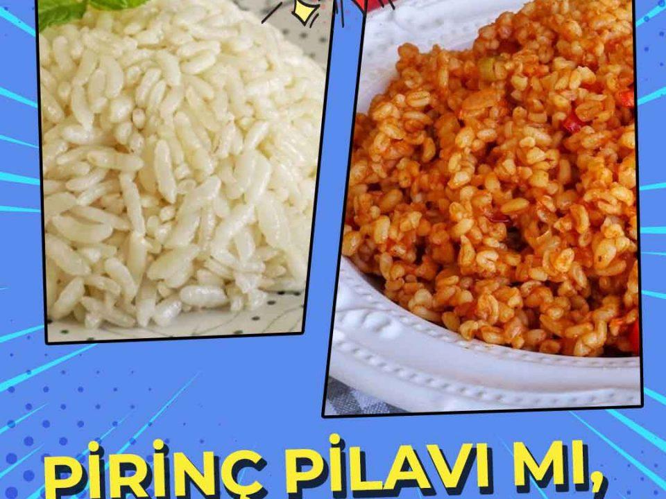 Pirinç Pilavı mı, Bulgur Pilavı mı?
